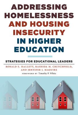 Addressing Homelessness and Housing Insecurity in Higher Education